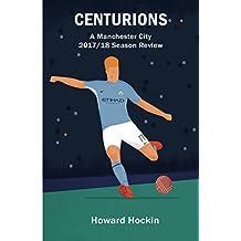 Centurions: A Manchester City 2017/18 Season Review