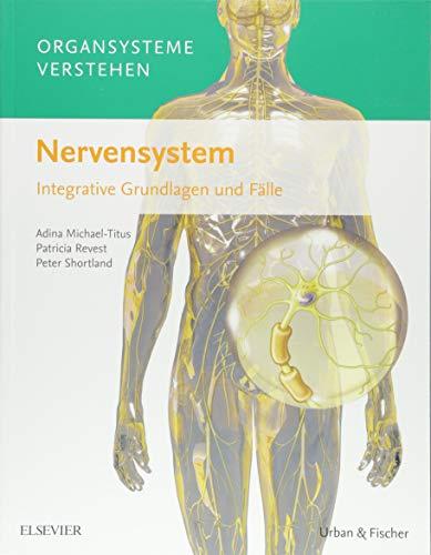 Organsysteme verstehen - Nervensystem: Integrative Grundlagen und Fälle -