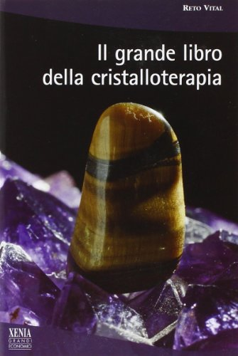 Il grande libro della cristalloterapia (I grandi economici Xenia)