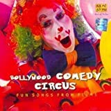 Bollywood Comedy Circus (Fun Songs From ...