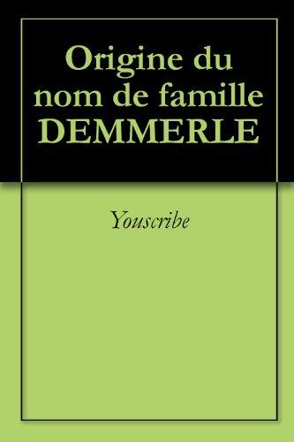 Origine du nom de famille DEMMERLE (Oeuvres courtes) par Youscribe