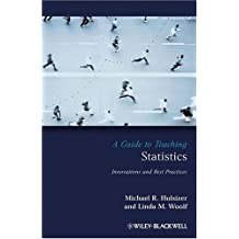 A Guide to Teaching Statistics: Innovations and Best Practices (Teaching Psychological Science)