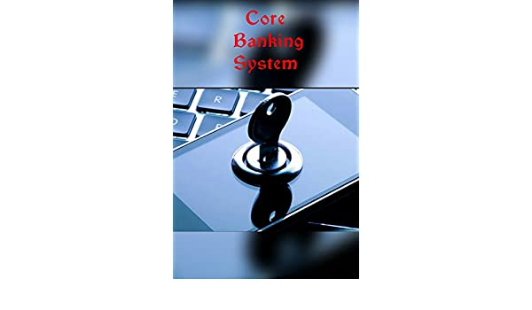 Core Banking System eBook: SHAHENA Z: Amazon in: Kindle Store