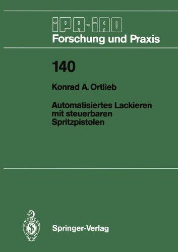 Automatisierte Steuerung (Automatisiertes Lackieren mit steuerbaren Spritzpistolen (IPA-IAO - Forschung und Praxis, Band 140))