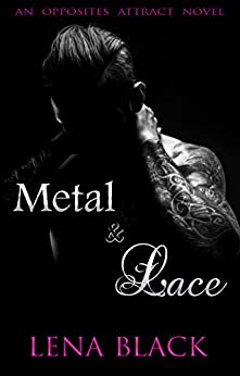 Metal & Lace (An Opposites Attract Novel Book 1) by [Black, Lena]