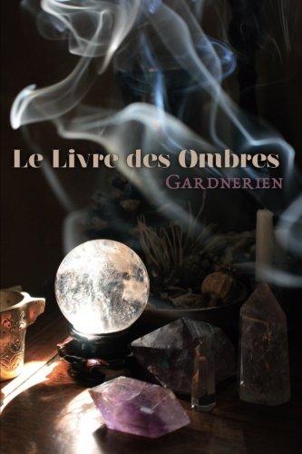 Le Livre des Ombres Gardnerien par Gerald B Gardner