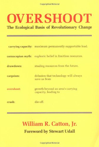 Overshoot: The Ecological Basis of Revolutionary Change por William R. Catton