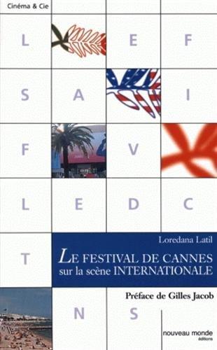 Le festival de Cannes sur la scène internationale par Loredana Latil