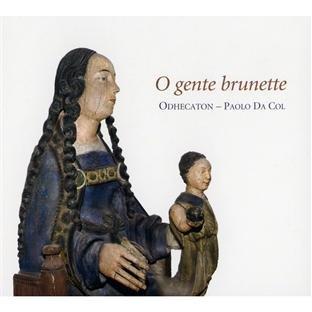 O Gente Brunette (Chantres de la Renaissance en Picardie)