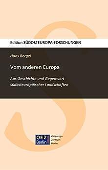 Vom anderen Europa: Aus Geschichte und Gegenwart südosteuropäischer Landschaften (SÜDOSTEUROPA-FORSCHUNGEN 4)