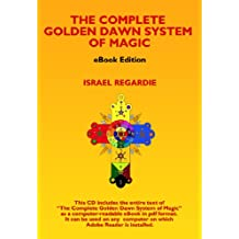 The Complete Golden Dawn System of Magic (eBook)