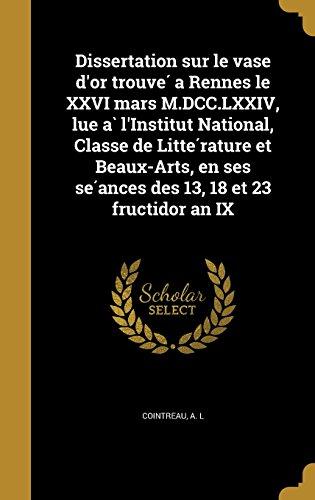 dissertation-sur-le-vase-dor-trouve-a-rennes-le-xxvi-mars-mdcclxxiv-lue-a-linstitut-national-classe-