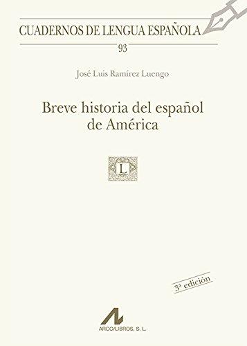 Breve historia del español de América (93) (Cuadernos de lengua española) por José Luis Ramírez Luengo