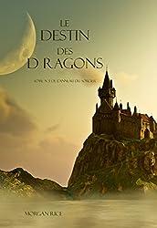 Le Destin Des Dragons  (Tome N 3 De L'anneau Du Sorcier)