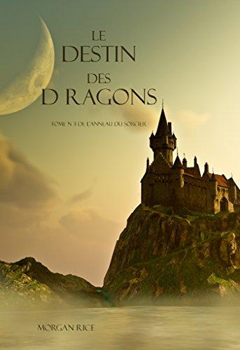 L'anneau du sorcier - Tome 3 - Le Destin des Dragons - Morgan Rice
