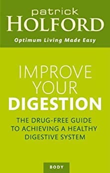 Improve Your Digestion (Optimum Nutrition Handbook) by [Holford, Patrick]