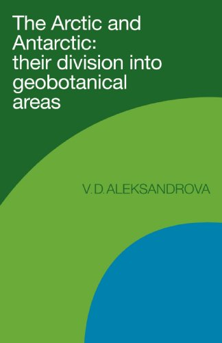 The Arctic and Antarctic: Their Division into Geobotanical Areas