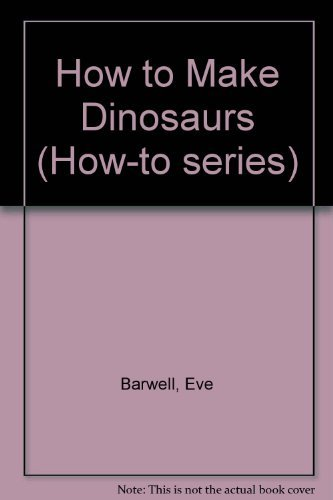 How to make dinosaurs