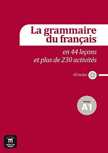La grammaire du français en 44 leçons et 230 activités. Niveau A1 (Fle- Texto Frances) por Sylvie Poisson-Quinton