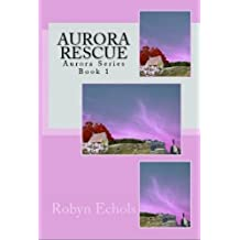 Aurora Rescue (Aurora Series Book 1)