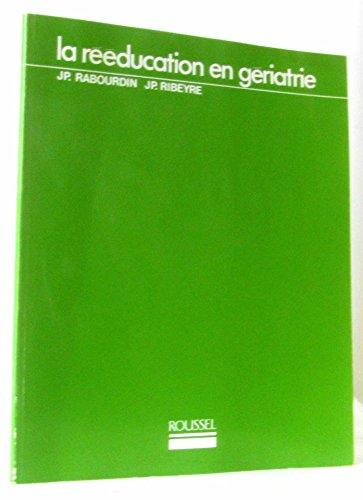 La rééducation en gériatrie par Ribeyre Rabourdin
