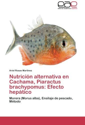 Nutrición alternativa en Cachama, Piaractus brachypomus: Efecto hepático