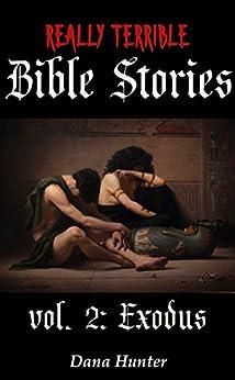 Really Terrible Bible Stories vol. 2: Exodus (English Edition) van [Hunter, Dana]