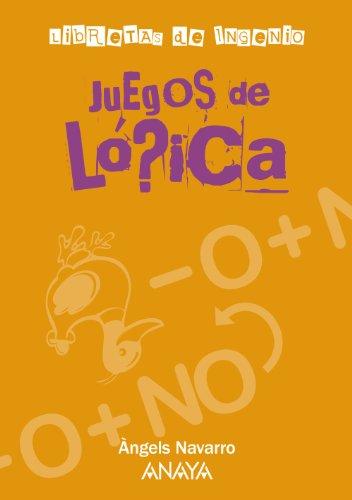 Juegos de lógica (Ocio Y Conocimientos - Juegos Y Pasatiempos) por Àngels Navarro