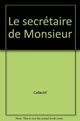 Le secrétaire de monsieur, comédie en 2 actes par Jean-Philippe Decreme