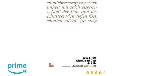 Aufenthalt Auf Erden Gedichte Amazonde Pablo Neruda Bã¼cher