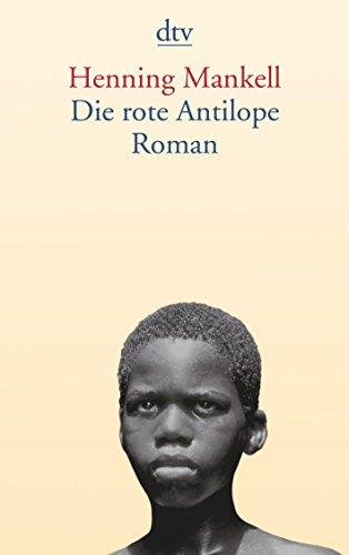 Die rote Antilope: Roman