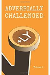 Adverbially Challenged Volume 1 Paperback