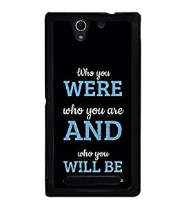 PrintVisa Who Were You Motivational Quote High Gloss Designer Back Case Cover for Sony Xperia C3 Dual :: Sony Xperia C3 Dual D2502