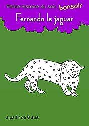 Fernando le jaguar: Petite histoire du soir, bonsoir (French Edition)