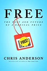 Free: The Future of a Radical Price by Chris Anderson (2009-07-07)