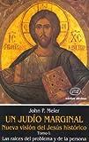Un judío marginal. Nueva visión del Jesús histórico I: Las raíces del problema y de la persona: 5 (Estudios Bíblicos)