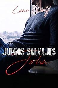 Juegos Salvajes: John - Vol. 3 par Lena Wolf