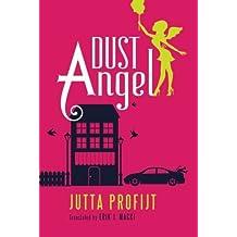 Dust Angel by Jutta Profijt (2013-03-19)