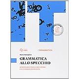 Grammatica allo specchio. Schedario per il recupero e il consolidamento. Con e-book. Con espansione online. Per le Scuole superiori