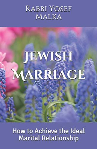 Jewish Marriage: How to Achieve the Ideal Marital Relationship