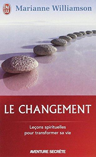 Le changement : Un cadeau inestimable, Leçons spirituelles pour transformer votre vie