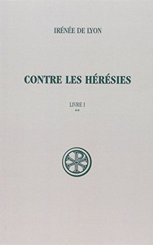Contre les hérésies, livre 1, tome 2 par Irénée de Lyon