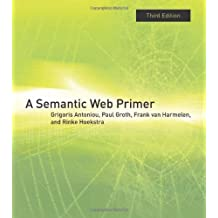 A Semantic Web Primer (Cooperative Information Systems)