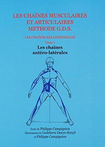 Les chanes musculaires et articulaires concept GDS Les chaines relationnelles - Tome 1 Les chanes antro-latrales