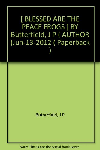 -blessed-are-the-peace-frogs-by-butterfield-j-p-author-jun-13-2012-paperback-