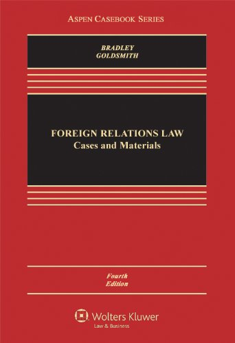 Foreign Relations Law: Cases and Materials (Aspen Casebook)