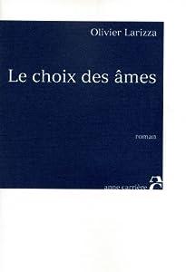 vignette de 'Le choix des âmes (Olivier Larizza)'