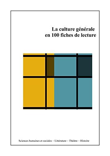 Livres Couvertures de La culture générale en 100 fiches de lecture: Sciences humaines et sociales, histoire, littérature, théâtre