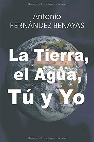 LA TIERRA, EL AGUA, TÚ Y YO: Urgencias y desafíos del Tercer Milenio