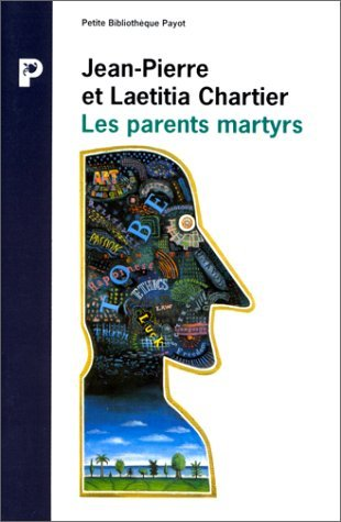 LES PARENTS MARTYRS. Passions, haines et vengeances d'adolescents